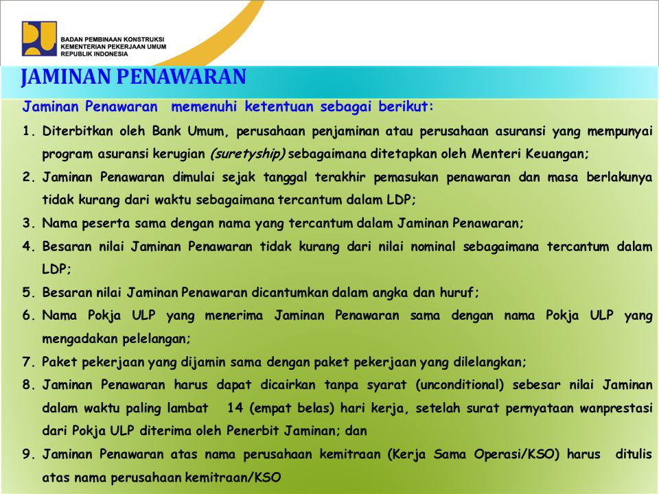 JAMINAN PENAWARAN Jaminan Penawaran memenuhi ketentuan sebagai berikut:
