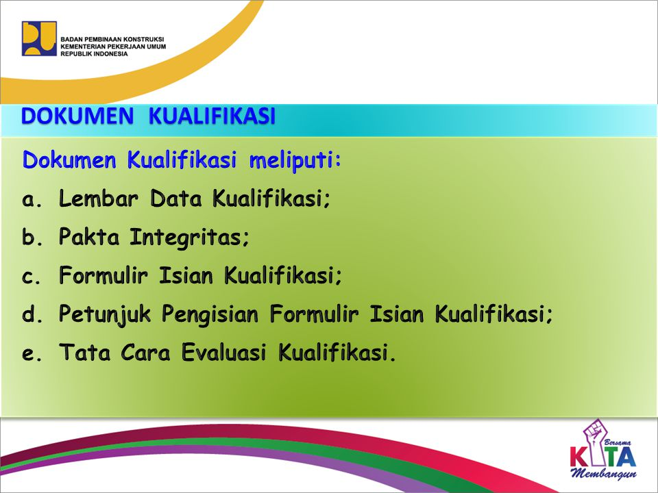 DOKUMEN KUALIFIKASI Dokumen Kualifikasi meliputi: