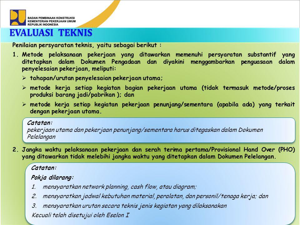 EVALUASI TEKNIS Penilaian persyaratan teknis, yaitu sebagai berikut :