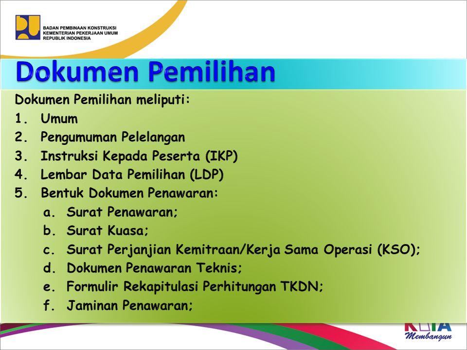 Dokumen Pemilihan Dokumen Pemilihan meliputi: Umum