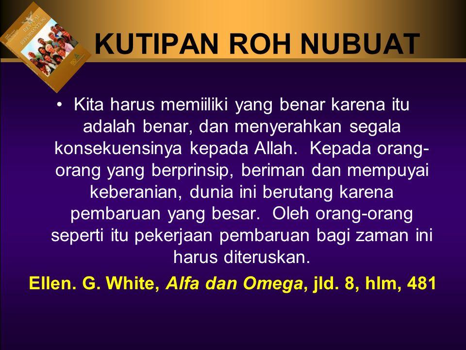 Ellen. G. White, Alfa dan Omega, jld. 8, hlm, 481