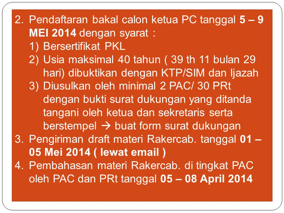 Pendaftaran bakal calon ketua PC tanggal 5 – 9 MEI 2014 dengan syarat :