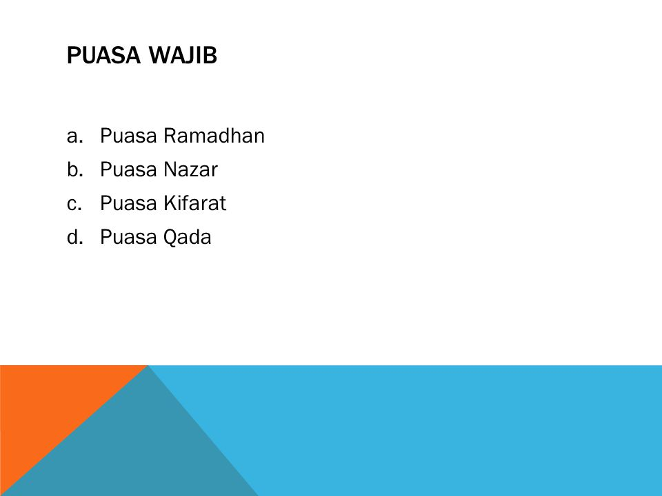 Puasa wajib Puasa Ramadhan Puasa Nazar Puasa Kifarat Puasa Qada