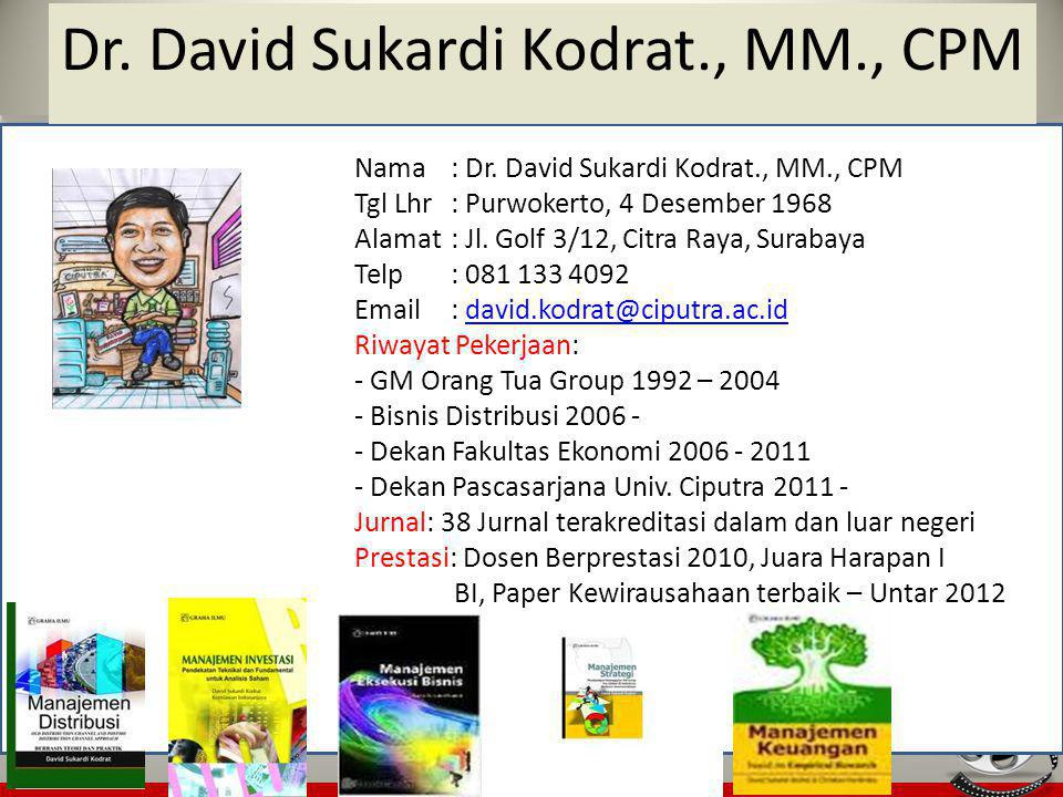 Dr. David Sukardi Kodrat., MM., CPM