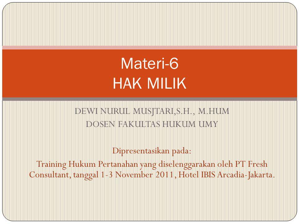 Materi-6 HAK MILIK DEWI NURUL MUSJTARI,S.H., M.HUM