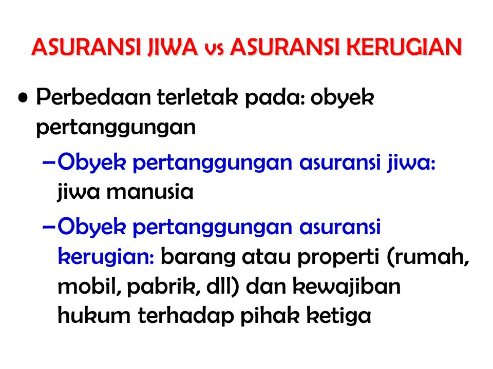ASURANSI JIWA vs ASURANSI KERUGIAN