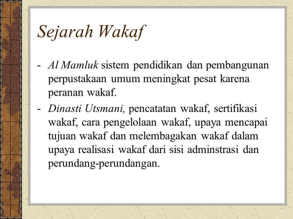 Sejarah Wakaf Al Mamluk sistem pendidikan dan pembangunan perpustakaan umum meningkat pesat karena peranan wakaf.