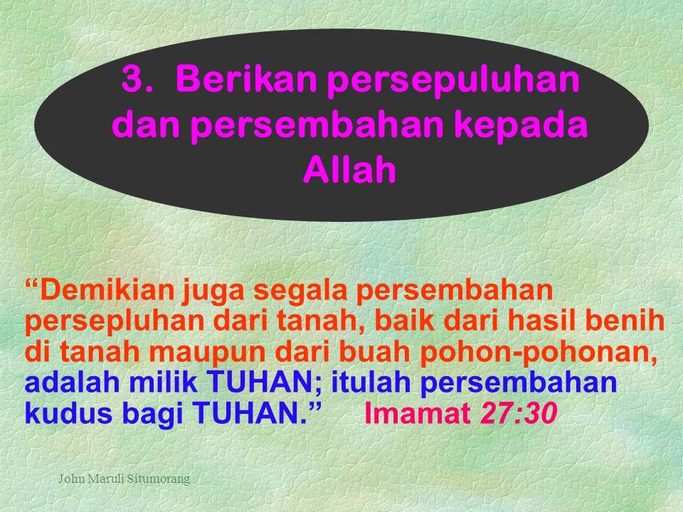 3. Berikan persepuluhan dan persembahan kepada Allah