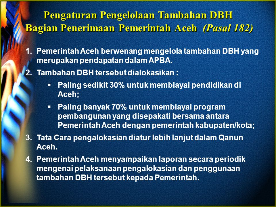 Pengaturan Pengelolaan Tambahan DBH Bagian Penerimaan Pemerintah Aceh (Pasal 182)