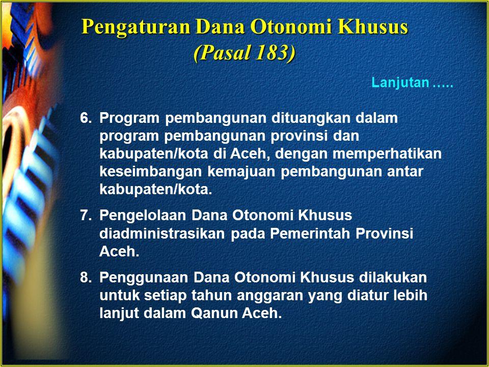 Pengaturan Dana Otonomi Khusus (Pasal 183)