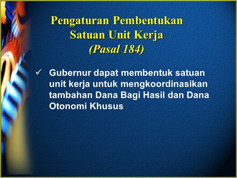 Pengaturan Pembentukan Satuan Unit Kerja (Pasal 184)