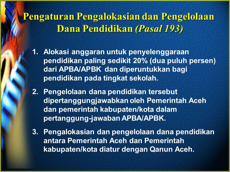 Pengaturan Pengalokasian dan Pengelolaan Dana Pendidikan (Pasal 193)