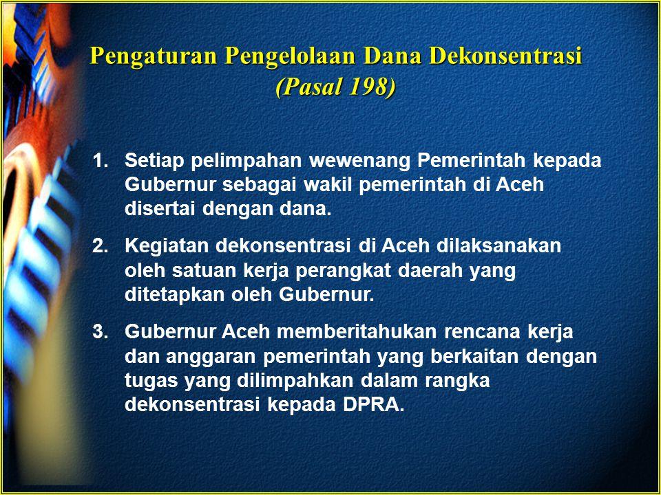Pengaturan Pengelolaan Dana Dekonsentrasi (Pasal 198)