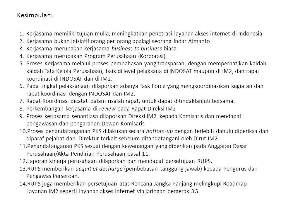 Kesimpulan: Kerjasama memiliki tujuan mulia, meningkatkan penetrasi layanan akses internet di Indonesia.
