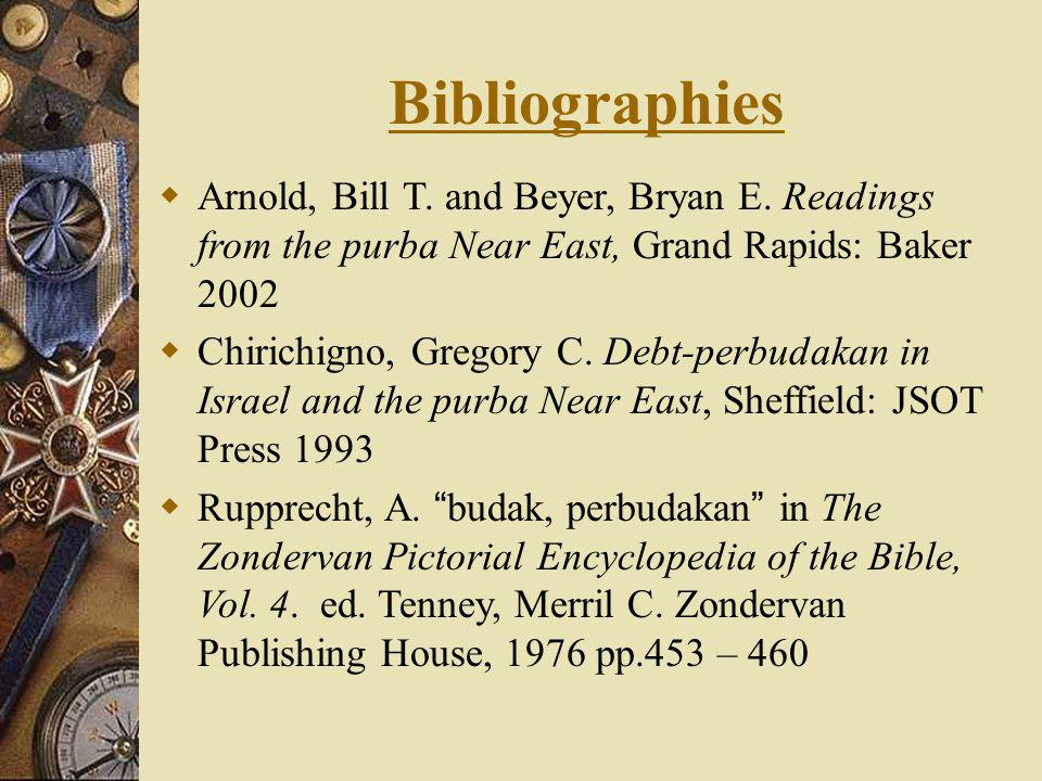 Bibliographies Arnold, Bill T. and Beyer, Bryan E. Readings from the purba Near East, Grand Rapids: Baker 2002.