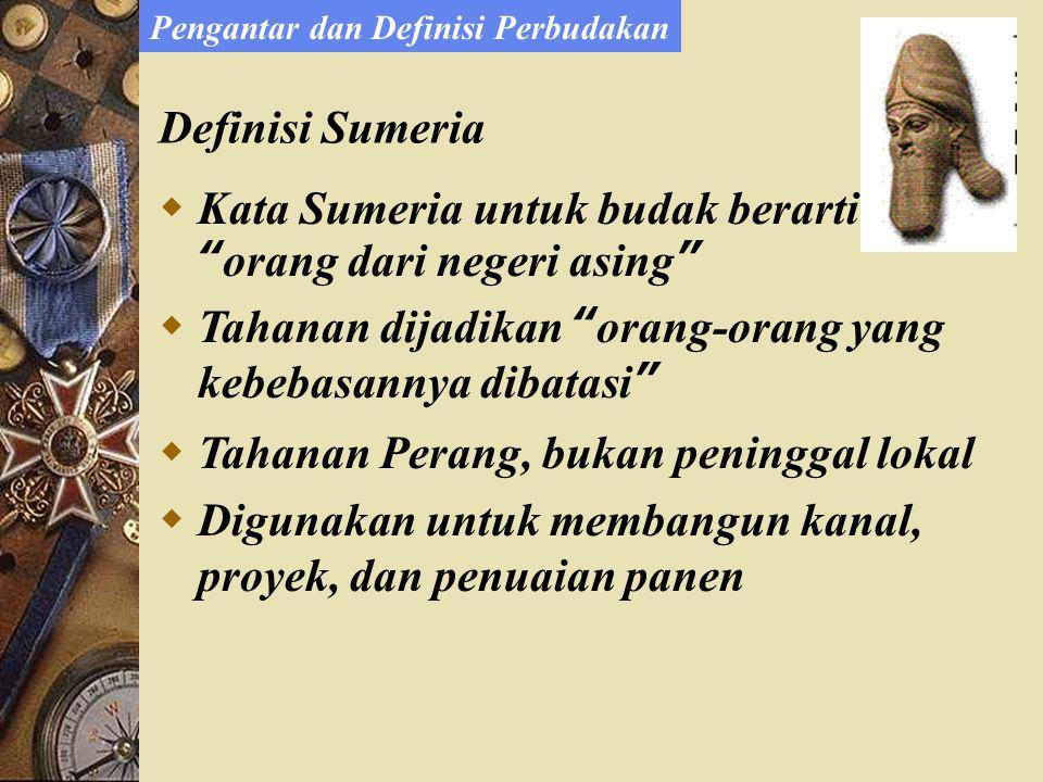 Kata Sumeria untuk budak berarti orang dari negeri asing