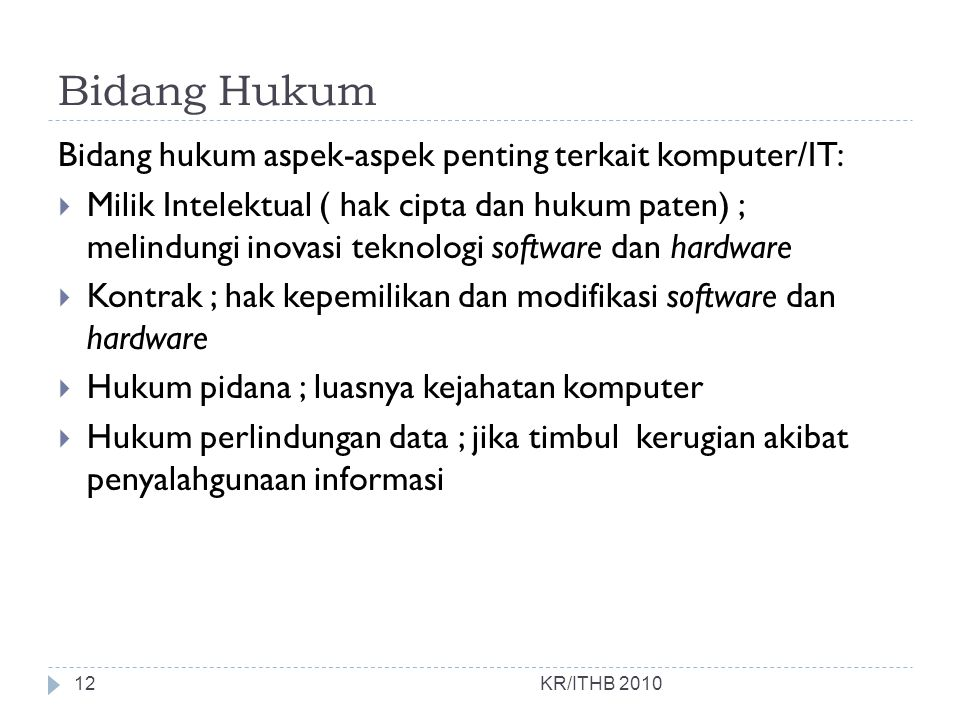 Bidang Hukum Bidang hukum aspek-aspek penting terkait komputer/IT: