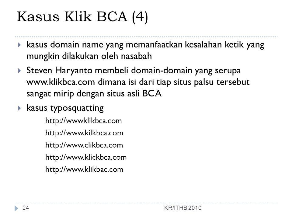 Kasus Klik BCA (4) kasus domain name yang memanfaatkan kesalahan ketik yang mungkin dilakukan oleh nasabah.