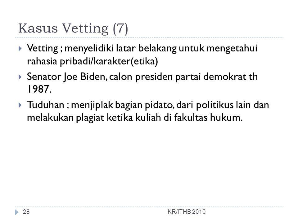 Kasus Vetting (7) Vetting ; menyelidiki latar belakang untuk mengetahui rahasia pribadi/karakter(etika)