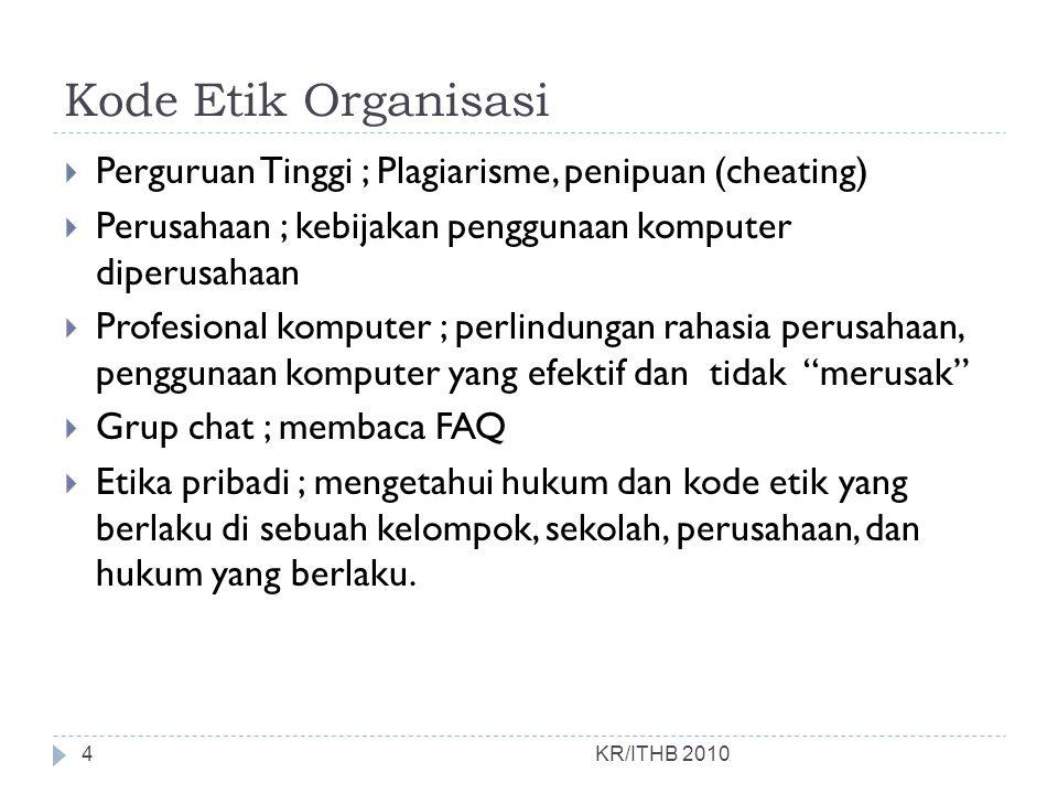 Kode Etik Organisasi Perguruan Tinggi ; Plagiarisme, penipuan (cheating) Perusahaan ; kebijakan penggunaan komputer diperusahaan.