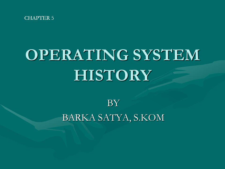 OPERATING SYSTEM HISTORY