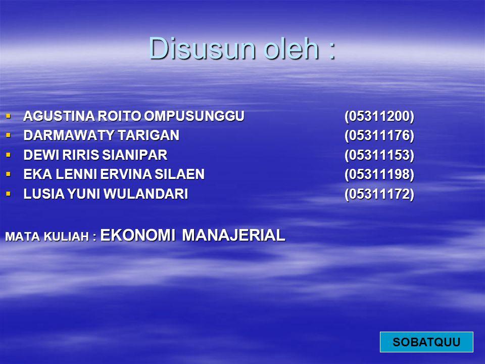 Disusun oleh : AGUSTINA ROITO OMPUSUNGGU (05311200)