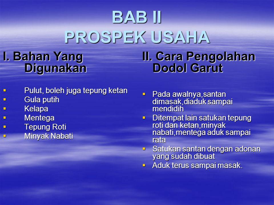 BAB II PROSPEK USAHA I. Bahan Yang Digunakan