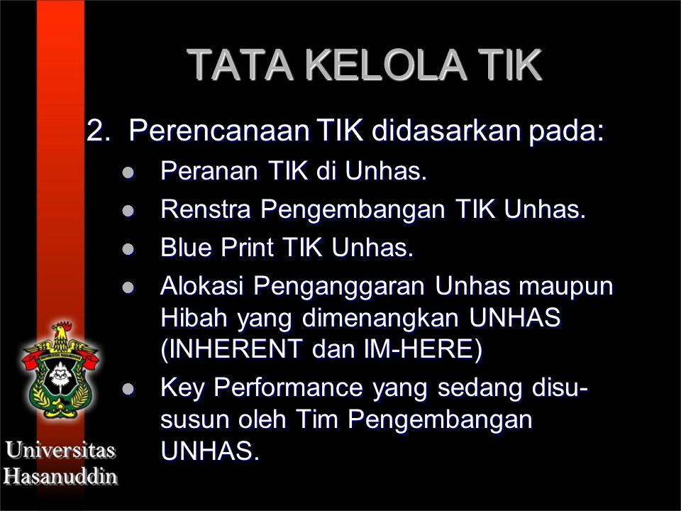 TATA KELOLA TIK 2. Perencanaan TIK didasarkan pada:
