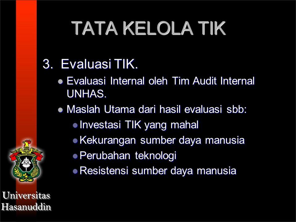 TATA KELOLA TIK 3. Evaluasi TIK.