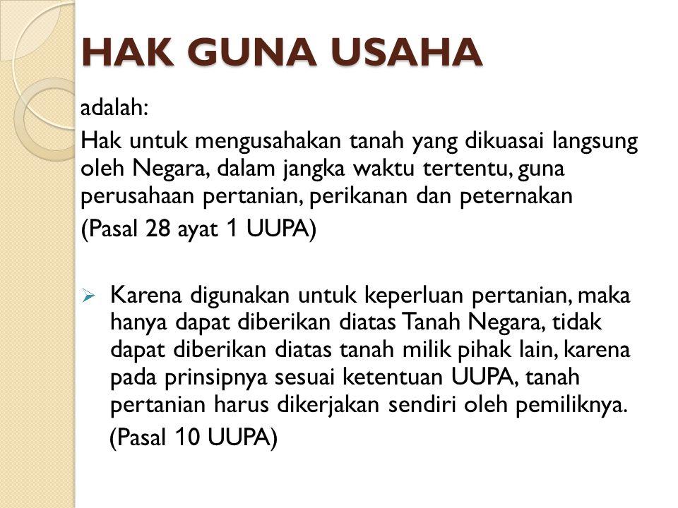 HAK GUNA USAHA adalah: