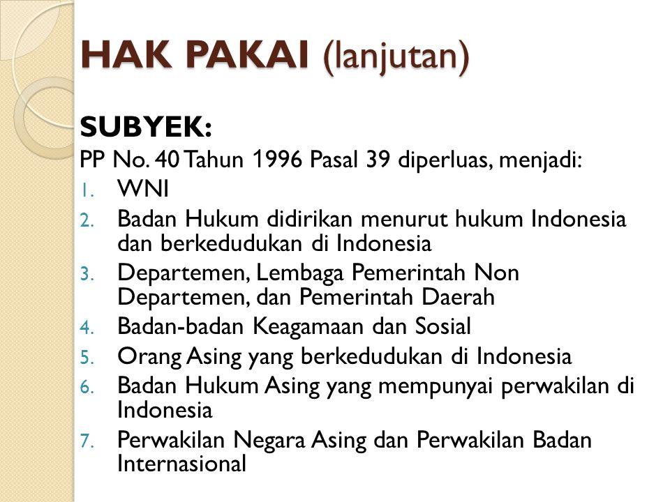 HAK PAKAI (lanjutan) SUBYEK: