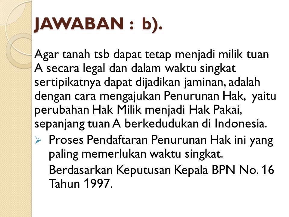 JAWABAN : b).