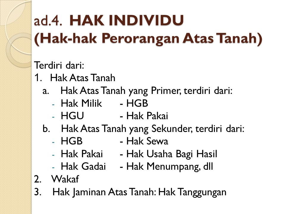 ad.4. HAK INDIVIDU (Hak-hak Perorangan Atas Tanah)