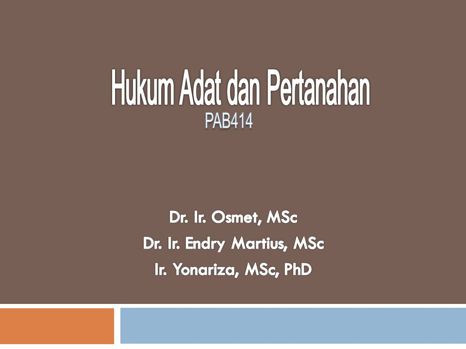 Dr. Ir. Osmet, MSc Dr. Ir. Endry Martius, MSc Ir. Yonariza, MSc, PhD