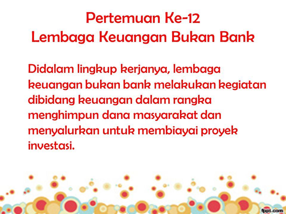 Pertemuan Ke-12 Lembaga Keuangan Bukan Bank
