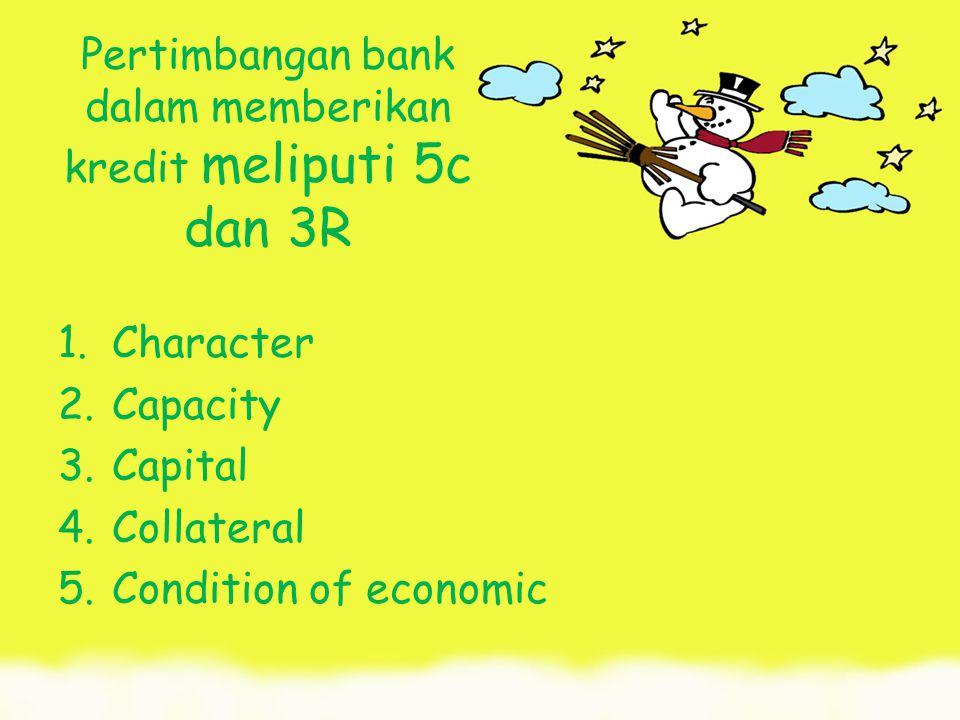 Pertimbangan bank dalam memberikan kredit meliputi 5c dan 3R