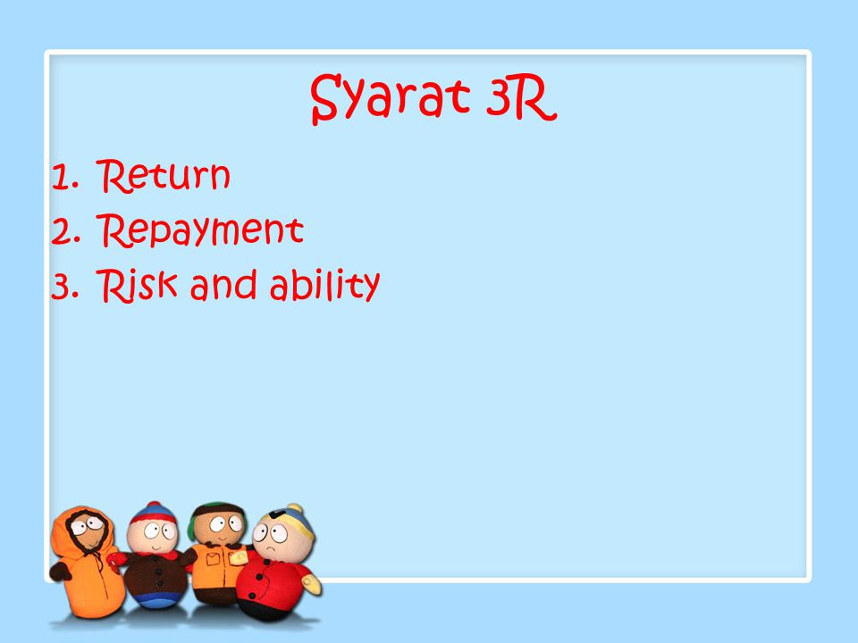 Syarat 3R Return Repayment Risk and ability
