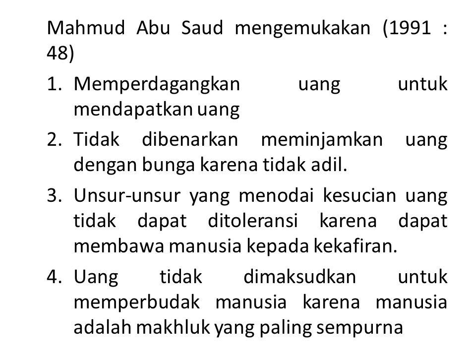Mahmud Abu Saud mengemukakan (1991 : 48)