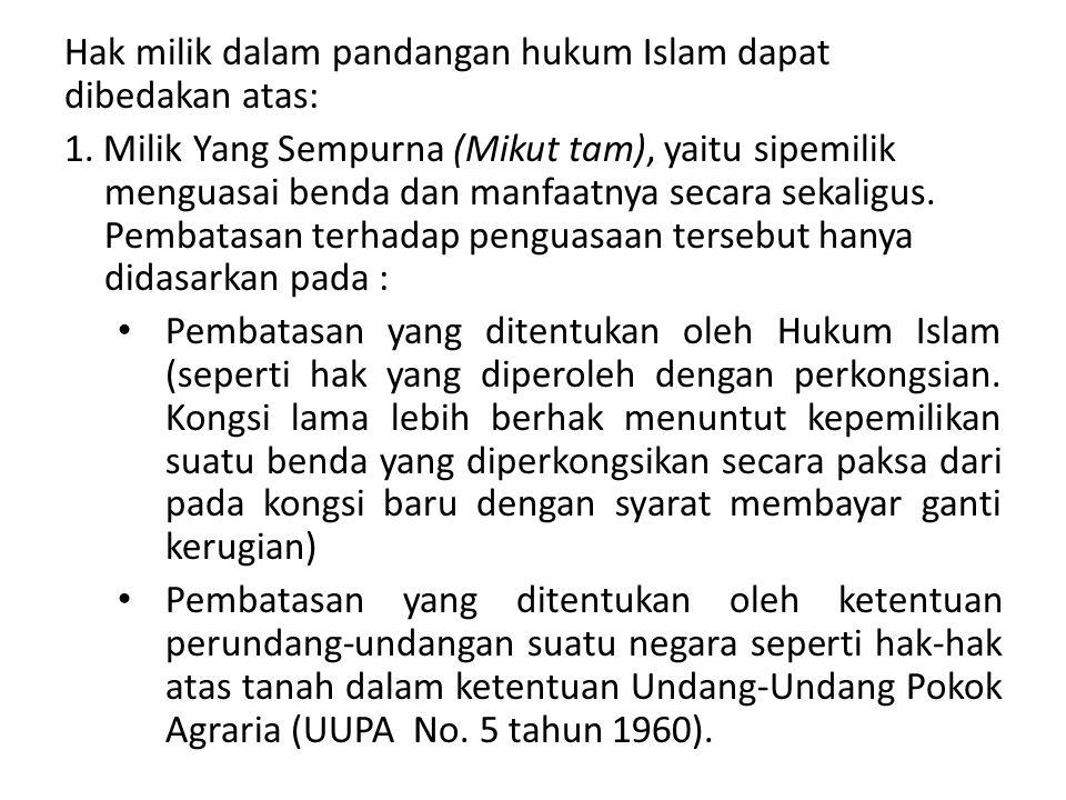 Hak milik dalam pandangan hukum Islam dapat dibedakan atas:
