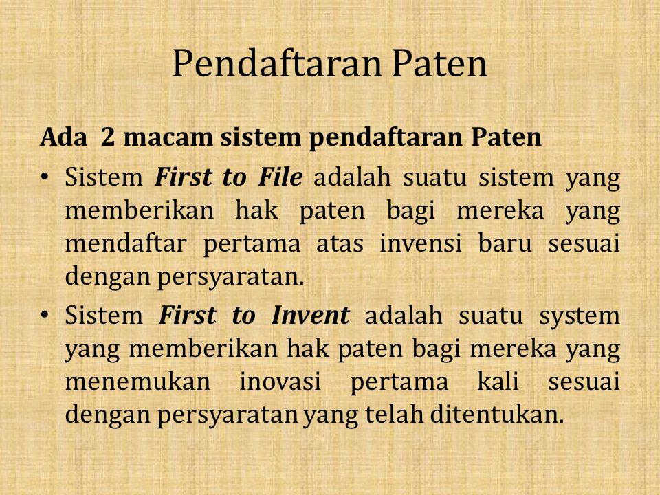 Pendaftaran Paten Ada 2 macam sistem pendaftaran Paten