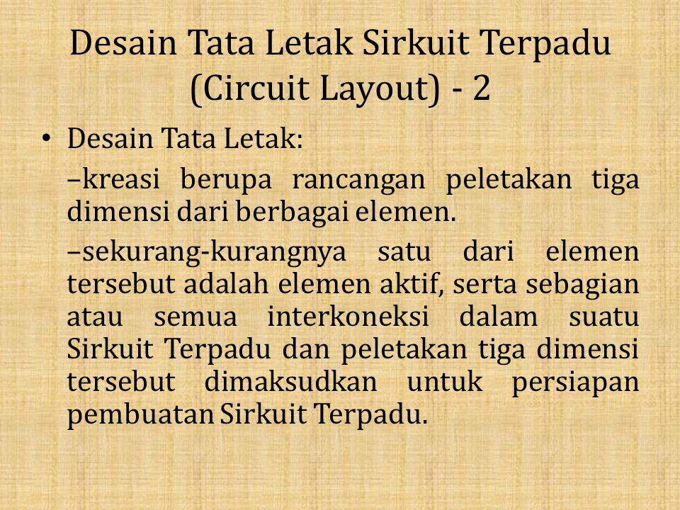 Desain Tata Letak Sirkuit Terpadu (Circuit Layout) - 2