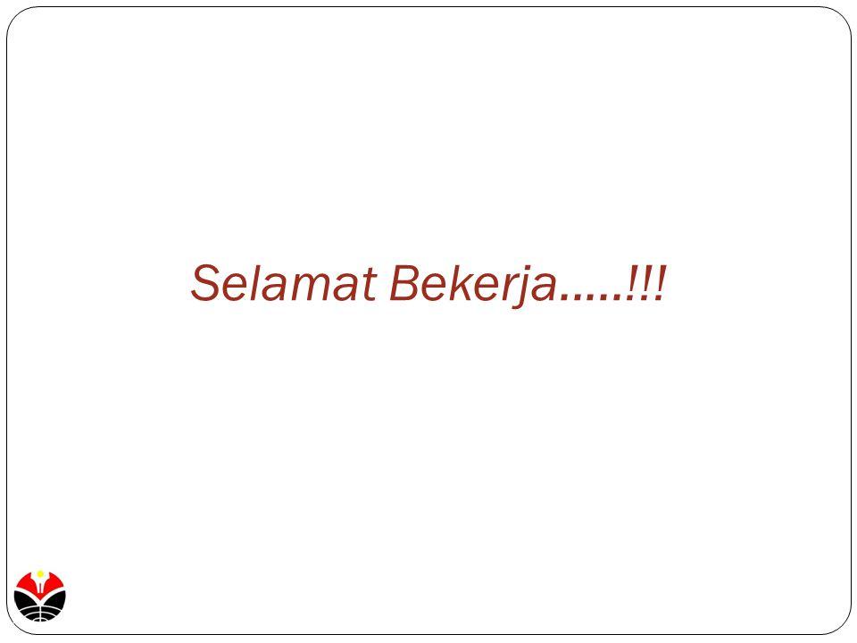 Selamat Bekerja.....!!!