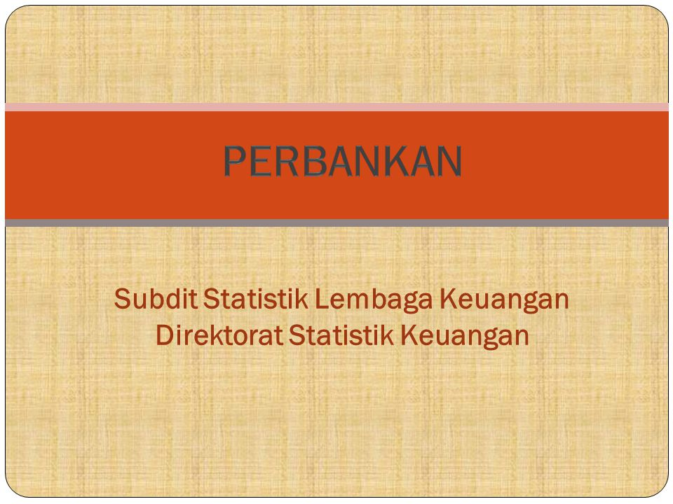 Subdit Statistik Lembaga Keuangan Direktorat Statistik Keuangan