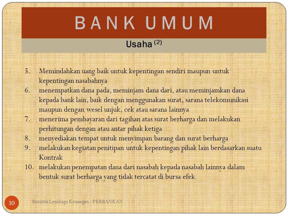 B A N K U M U M Usaha (2) Memindahkan uang baik untuk kepentingan sendiri maupun untuk kepentingan nasabahnya.