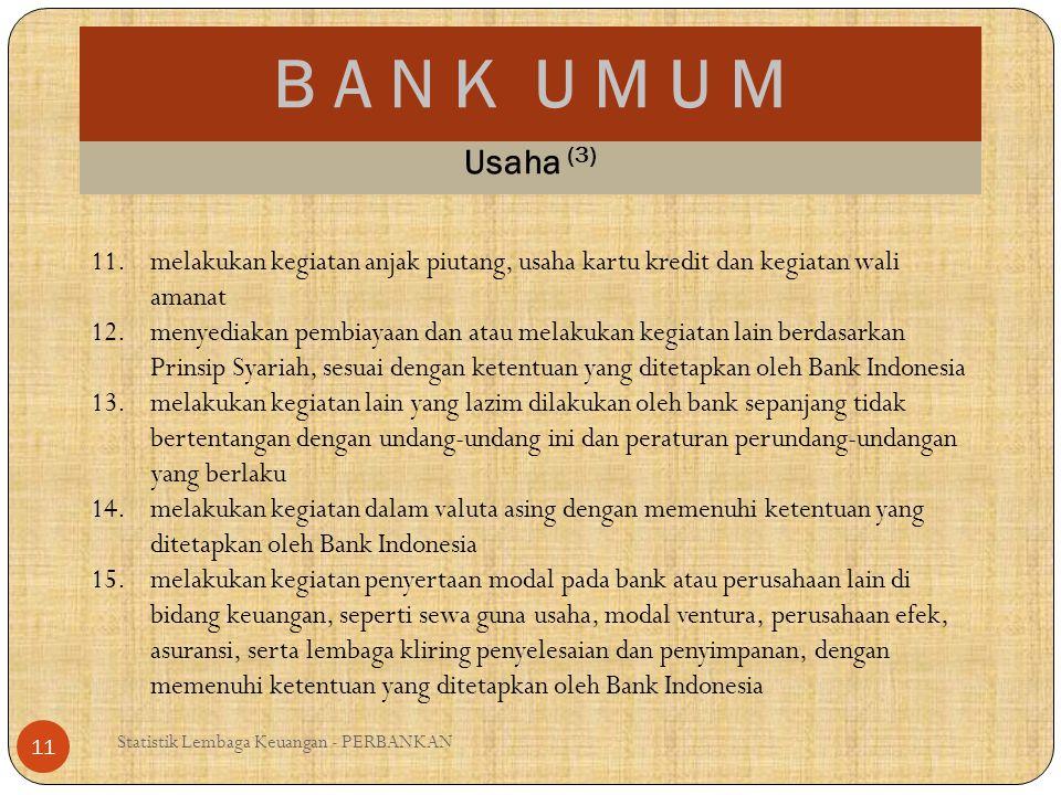B A N K U M U M Usaha (3) melakukan kegiatan anjak piutang, usaha kartu kredit dan kegiatan wali amanat.