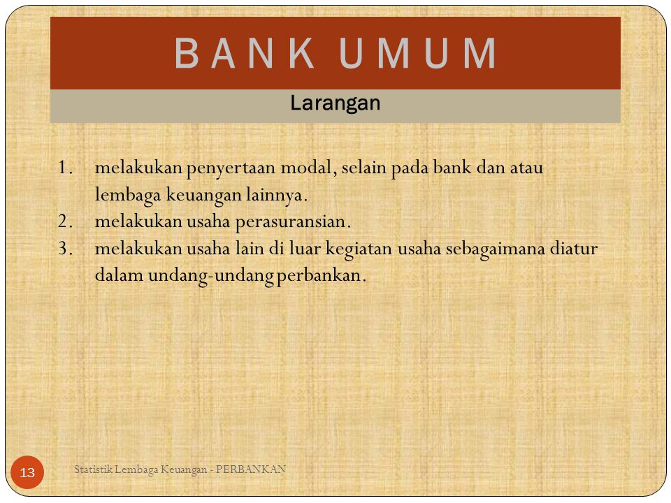 B A N K U M U M Larangan. melakukan penyertaan modal, selain pada bank dan atau lembaga keuangan lainnya.