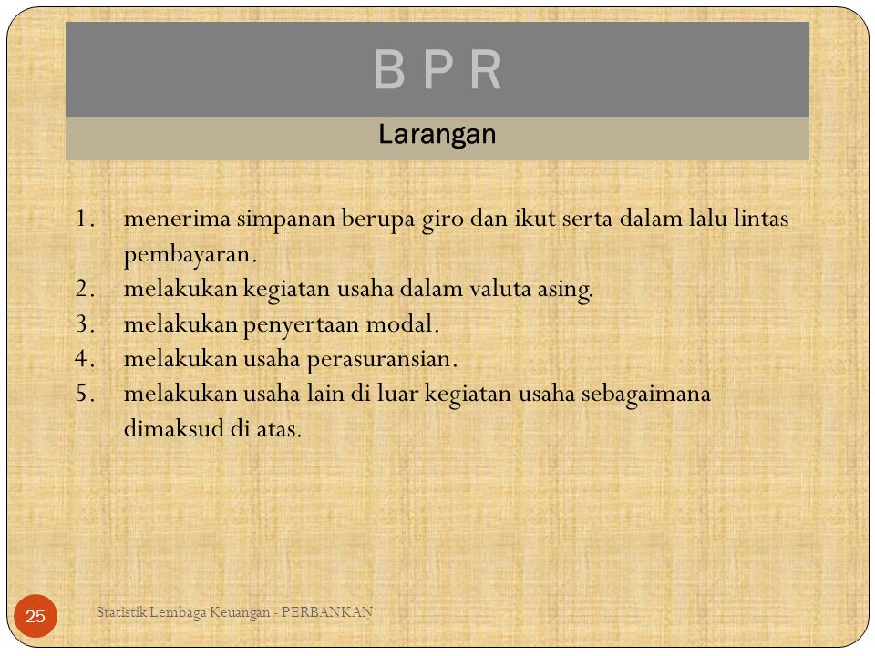 B P R Larangan. menerima simpanan berupa giro dan ikut serta dalam lalu lintas pembayaran. melakukan kegiatan usaha dalam valuta asing.