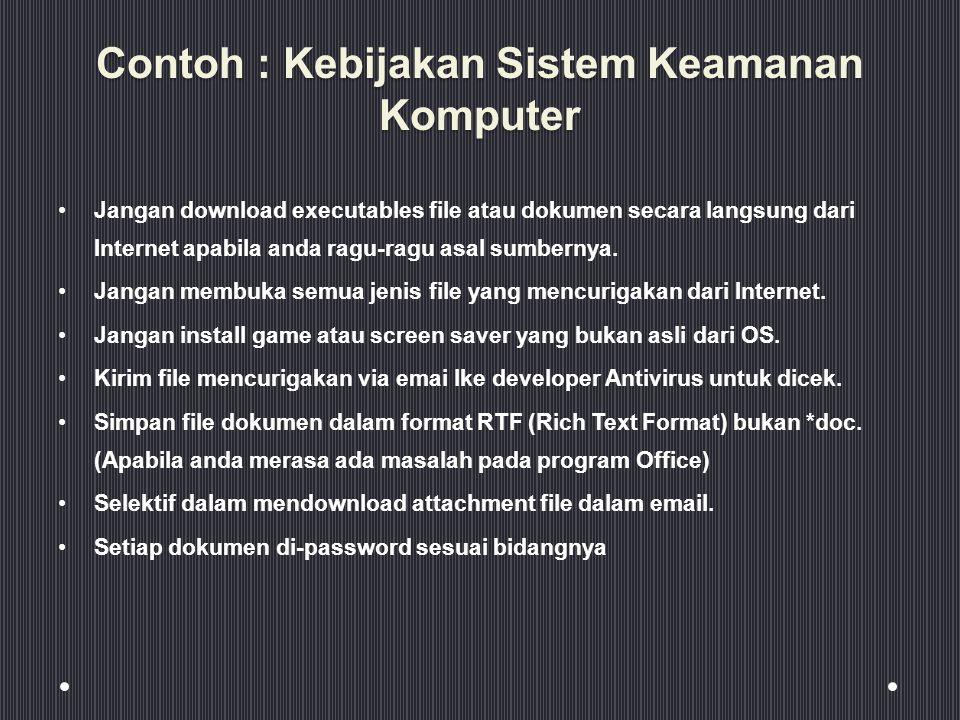 Contoh : Kebijakan Sistem Keamanan Komputer