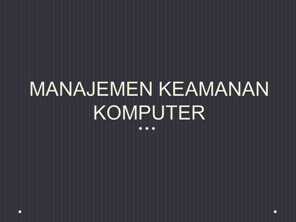 MANAJEMEN KEAMANAN KOMPUTER