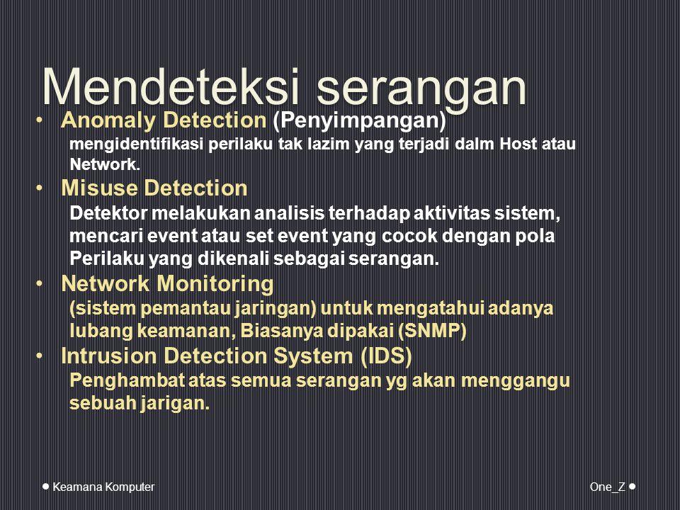 Mendeteksi serangan Anomaly Detection (Penyimpangan) Misuse Detection